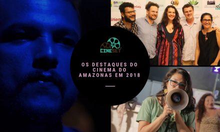 Retrospectiva 2018: os 10 Grandes Destaques e a Decepção do Cinema Amazonense