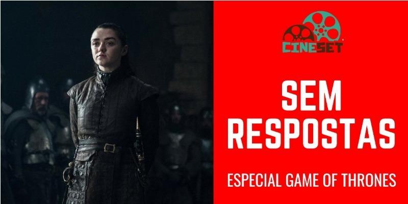 Game of Thrones: quais perguntas devem ficar sem respostas?