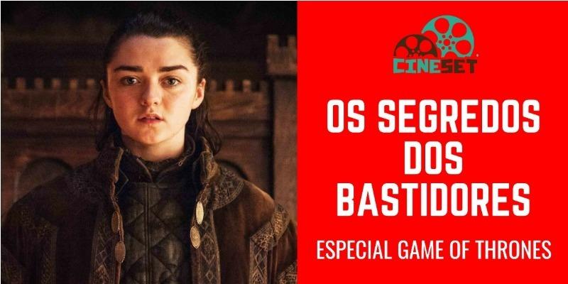 Game of Thrones: seis curiosidades dos bastidores da série