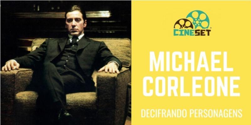 Michael Corleone e os Arcos Dramáticos Negativos do Cinema