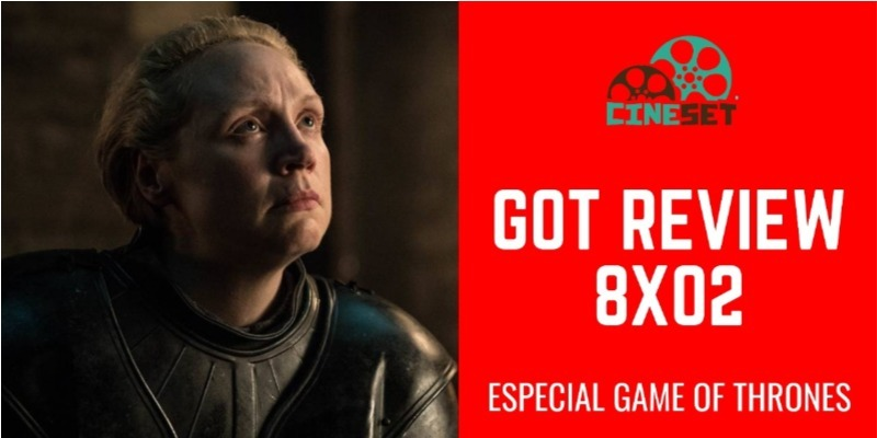 Game of Thrones 8×02: Review, Pontos Altos e Baixos, Expectativas