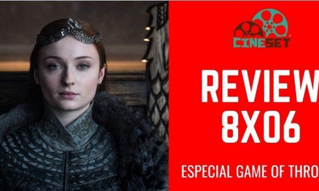 Game of Thrones 8×06: Review, Pontos Altos e Baixos