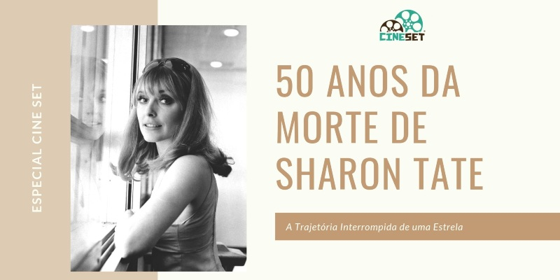 Muito além da tragédia: conheça a carreira de Sharon Tate