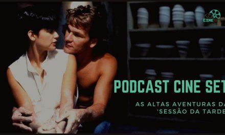 Podcast Cine Set: 'As Altas Aventuras' dos Filmes da Sessão da Tarde