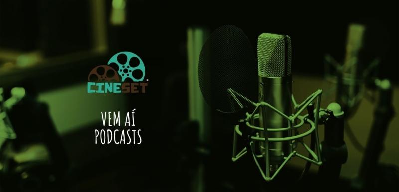 Vem aí: Cine Set retoma podcasts semanais a partir de outubro