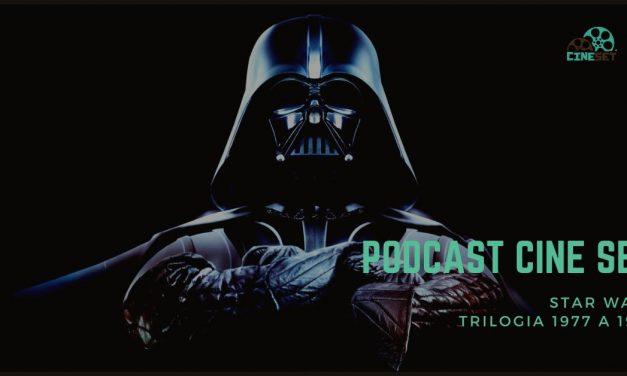 Podcast Cine Set #19: Star Wars – A Trilogia de 1977 a 1983