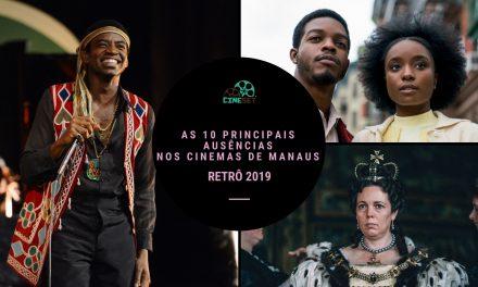 TOP 10 – As Principais Ausências nos Cinemas de Manaus em 2019