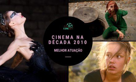 Eleição Cine Set: A Melhor Atuação nos Cinemas na Década 2010