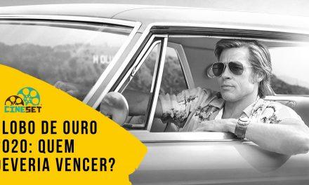 Globo de Ouro 2020: Quem deveriam ser os vencedores?