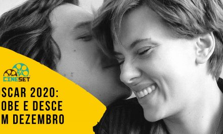 Oscar 2020: Sobe e Desce dos Candidatos em Dezembro