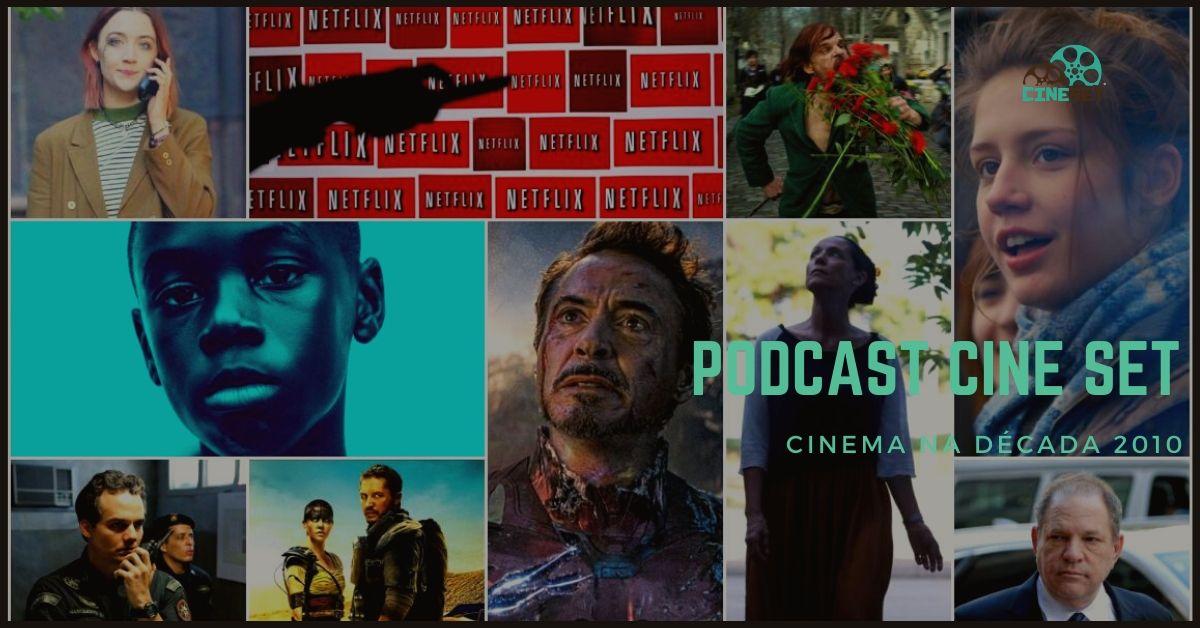 Podcast Cine Set #23: O Melhor e o Pior do Cinema na Década 2010