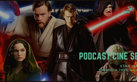 Podcast Cine Set #20: Star Wars: Trilogia Prequel (1999-2005)