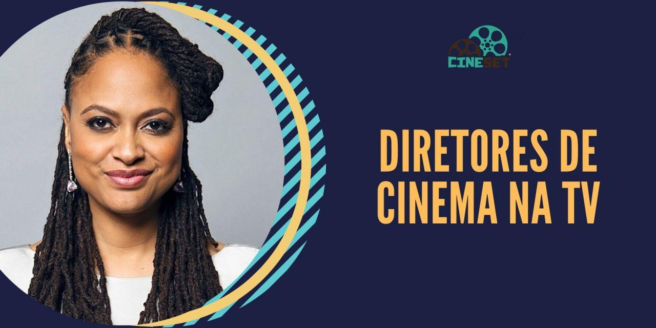 TOP 5: Grandes Diretores Atuais de Cinema no Comando de Séries