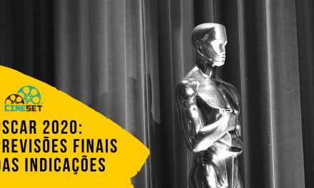 Oscar 2020: Quem serão os indicados? As Previsões Finais do Cine Set