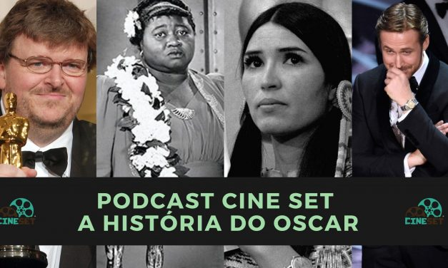 Podcast Cine Set #25: A História e os Causos do Oscar