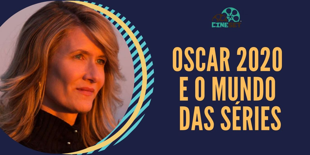 Os Candidatos do Oscar 2020 no Mundo das Séries