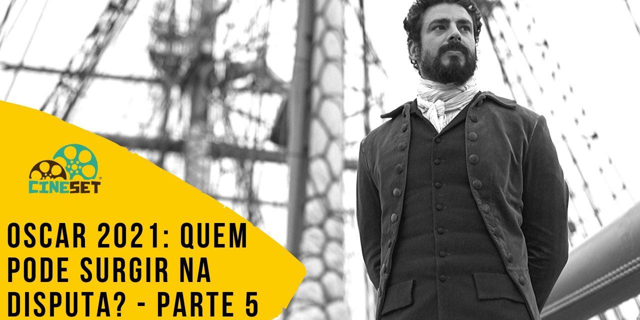 Oscar 2021: Quem Pode Surgir na Disputa? – Parte 5