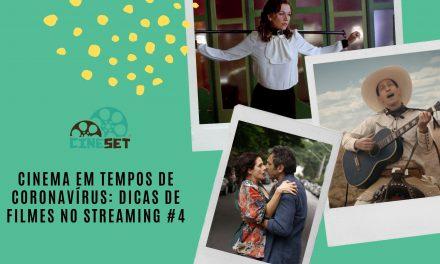 Cinema em tempos de coronavírus: dicas de filmes no streaming #4