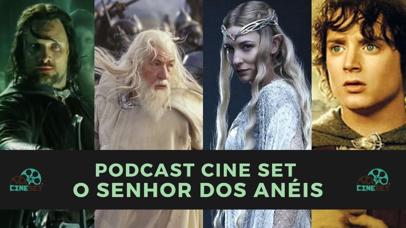 Podcast Cine Set #33: O Senhor dos Anéis – As Versões Estendidas