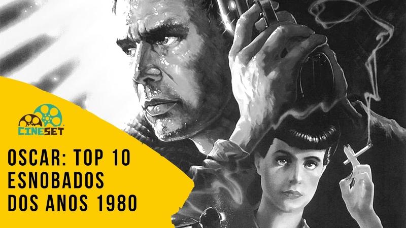 Oscar: TOP 10 Maiores Esnobadas nos Anos 1980