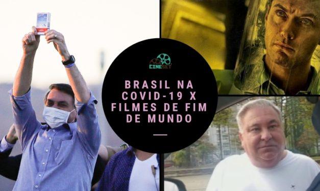 Brasil na Covid-19 X Filmes de Fim de Mundo: Realidade mais irracional que a Ficção