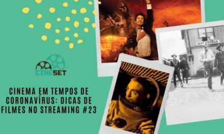 Cinema em Tempos de Coronavírus: Dicas de Filmes no Streaming #23
