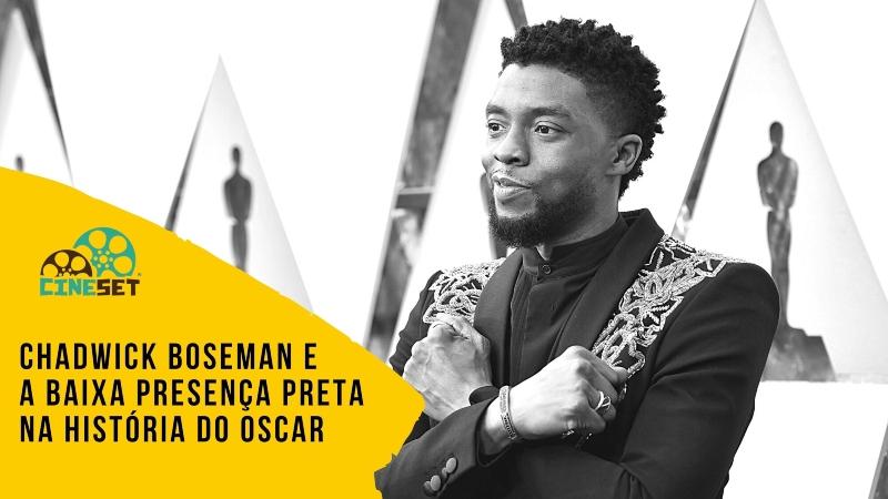 Chadwick Boseman e baixa presença preta na história do Oscar