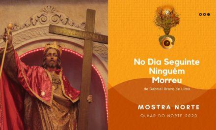 Olhar do Norte 2020 – Mostra Norte Competitiva: 'No Dia Seguinte Ninguém Morreu', de Gabriel Bravo de Lima