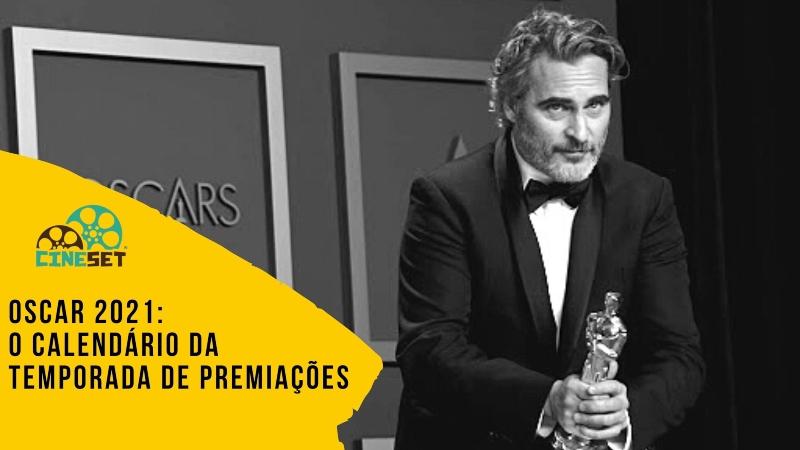 Oscar 2021: O Calendário da Temporada de Premiações