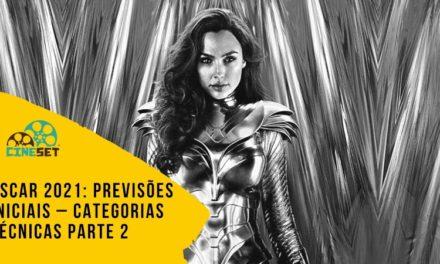 Oscar 2021: Previsões Iniciais – Categorias Técnicas Parte 2