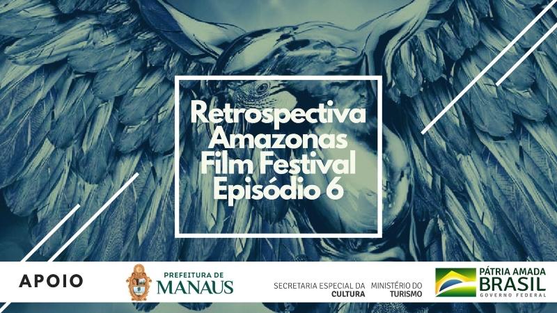Websérie Retrospectiva Amazonas Film Festival: Episódio 6 – Pós-Evento e Conclusão