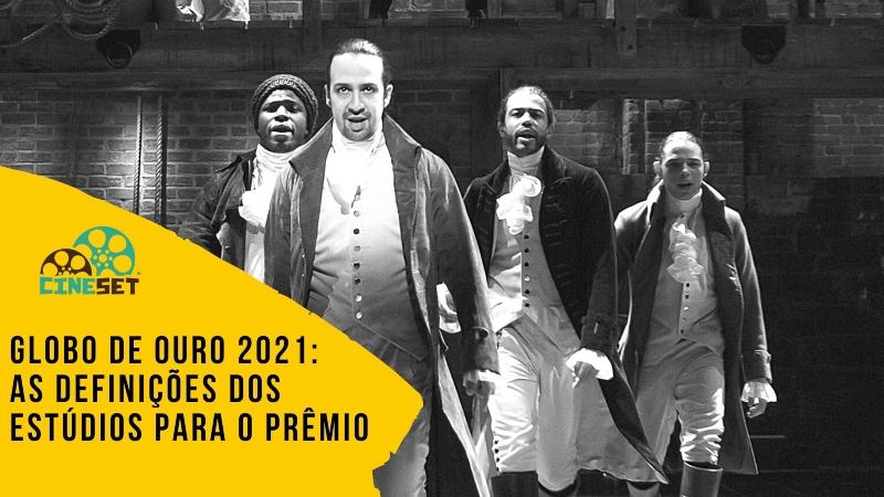 Globo de Ouro 2021: As Definições dos Estúdios Para o Prêmio