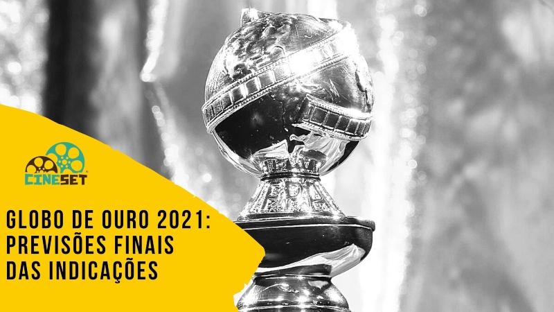 Globo de Ouro 2021: Previsões Finais das Indicações
