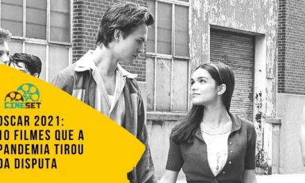 Oscar 2021: 10 Filmes que a Pandemia Tirou da Disputa