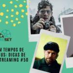 Cinema em Tempos de Coronavírus: Dicas de Filmes no Streaming #50