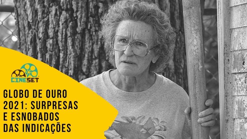 Globo de Ouro 2021: Surpresas e Esnobados das Indicações