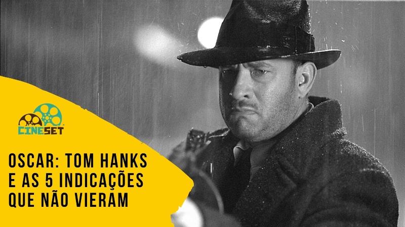 Oscar 2021: Tom Hanks e as 5 Indicações que não vieram