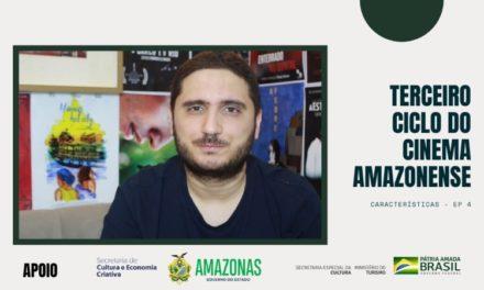 Websérie Terceiro Ciclo do Cinema Amazonense – Ep 4: Características