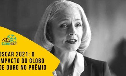 Oscar 2021: O Impacto do Globo de Ouro no Prêmio