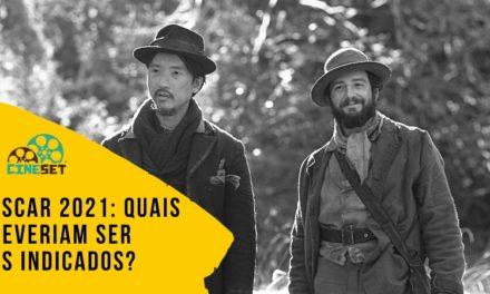 Oscar 2021: Quais Deveriam Ser os Indicados ao Prêmio?