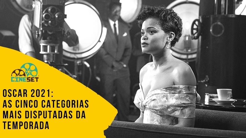 Oscar 2021: As Cinco Categorias Mais Disputadas da Temporada