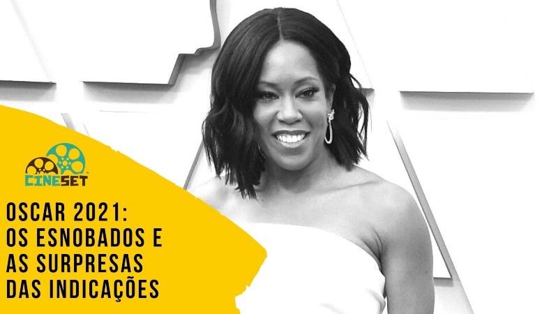 Oscar 2021: Os Esnobados e as Surpresas das Indicações