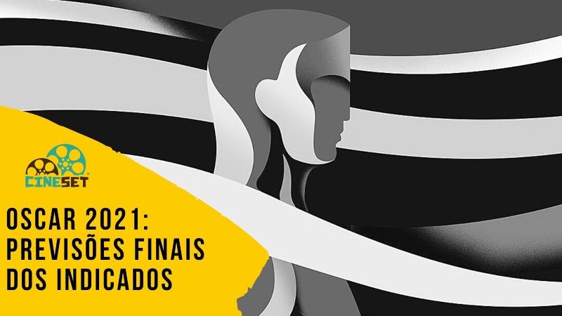 Oscar 2021: Previsões Finais dos Indicados