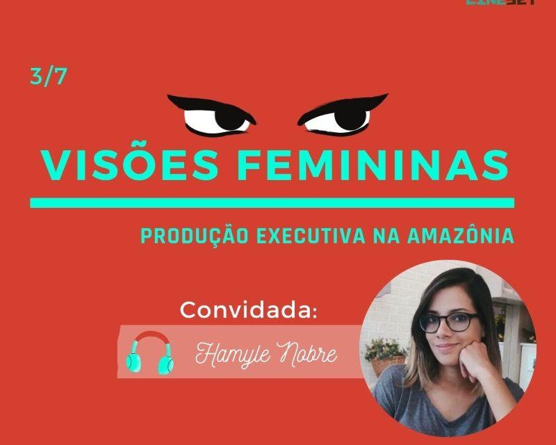 Podcast Cine Set – Visões Femininas Episódio 3: Hamyle Nobre
