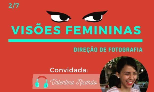 Podcast Cine Set – Visões Femininas Episódio 2: Valentina Ricardo