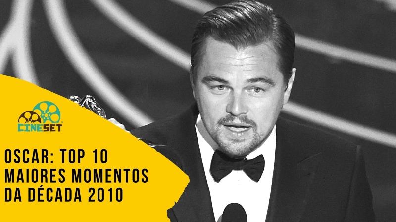 Oscar: TOP 10 Maiores Momentos da Década 2010