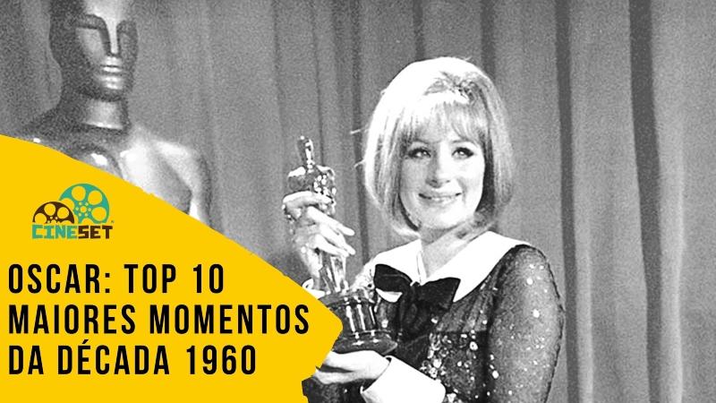 Oscar: TOP 10 Maiores Momentos da Década 1960