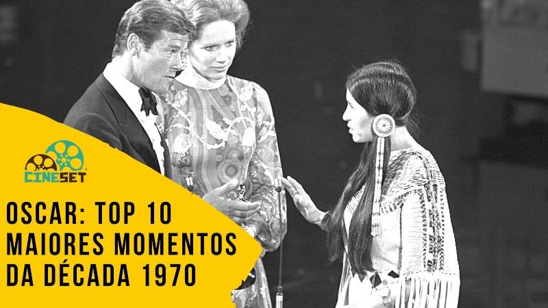 Oscar: TOP 10 Maiores Momentos da Década 1970
