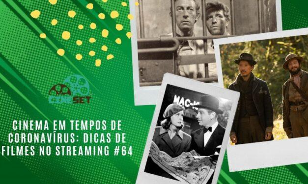 Cinema em Tempos de Coronavírus: Dicas de Filmes no Streaming #64
