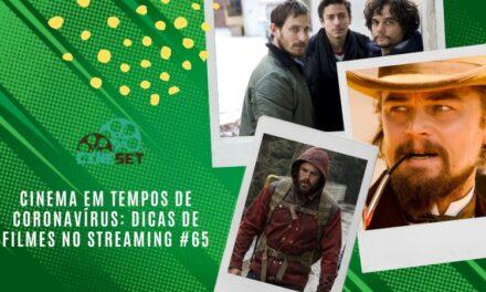 Cinema em Tempos de Coronavírus: Dicas de Filmes no Streaming #65